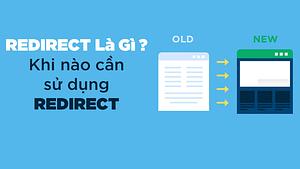 Redirect Là Gì – Khi nào cần sử dụng Redirect?