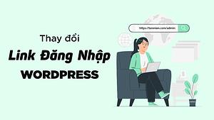 Cách thay đổi Link đăng nhập của Website WordPress (Nhanh và dễ nhất)