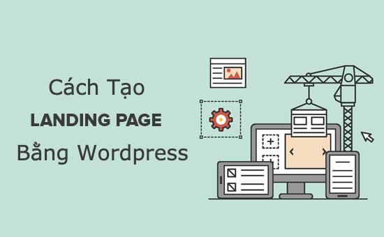 Cách tạo Landing Page Bằng Wordpress